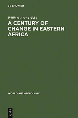 A Century of Change in Eastern Africa