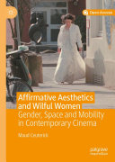 Affirmative Aesthetics and Wilful Women