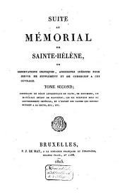 Suite au Mémorial de Sainte-Hélène, ou observations critiques, anecdotes inédites pour servir de supplément et de correctif à cet ouvrage: Volume2