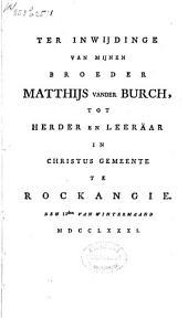 Ter inwijdinge van mijnen broeder Matthijs vander Burch, tot herder en leeräar [...] te Rockangie