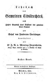 Lehrbuch des gemeinen Civilrechtes, nach Heise's Grundriss eines Systems des gemeinen Civilrechtes zum Behuf von Pendecten-Vorlesungen: Band 1