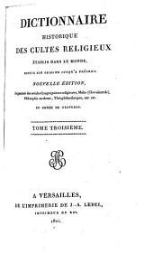 Dictionnaire historique des cultes religieux établis dans le monde, depuis son origine jusqu'à présent: Volume3