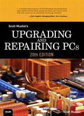 Upgrading and Repairing PCs: Edition 20