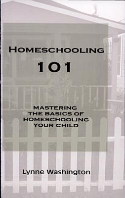 Homeschooling 101  Mastering the Basics of Homeschooling Your Child