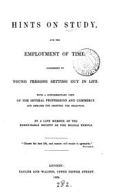Hints on study, and the employment of time. By a late member of the ... Middle Temple