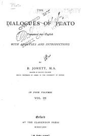 The Dialogues of Plato: Tr. Into English, with Analyses and Introduction, Volume 3