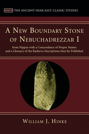 A New Boundary Stone of Nebuchadrezzar I from Nippur with a Concordance of Proper Names and a Glossary of the Kudurru Inscriptions thus far Published PDF