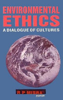 Environmental Ethics : A Dialogue Of Cultures