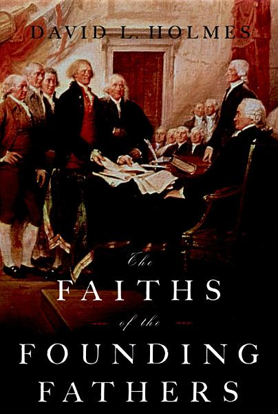 Download The Faiths of the Founding Fathers Book