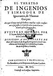 El theatro de ingenios y sinagoga de ignorantes ... puesto en espanol por Jayme Rebullosa (etc.)