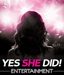Yes She Did!: Entertainment