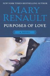 Purposes of Love: A Novel
