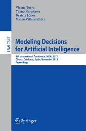 Modeling Decisions for Artificial Intelligence: 9th International Conference, MDAI 2012, Girona, Catalonia, Spain, November 21-23, 2012, Proceedings