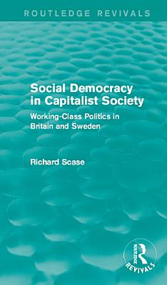 Social Democracy in Capitalist Society  Routledge Revivals  PDF