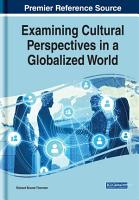 Examining Cultural Perspectives in a Globalized World PDF
