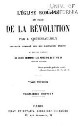 L'église romaine en face de la révolution: Volume 1