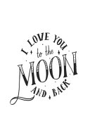 I Love You To The Moon And Back Book PDF