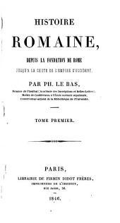 Histoire romaine, depuis la fondation de Rome jusqu'a la chute de l'Empire d'occident: Volume1