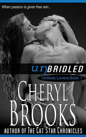 Unbridled: Unlikely Lovers Book 1