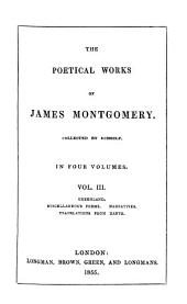 The Poetical Works of James Montgomery: Volume 3