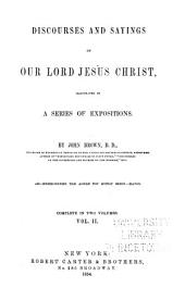 Discourses and Sayings of Our Lord Jesus Christ: Illustrated in a Series of Expositions, Volume 2