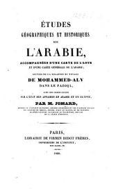 Études géographiques et historiques sur l'Arabie; suivies de la relation du voyage de Mohammed Aly dans le Fazogl, avec des observations sur l'état des affaires en Arabie et en Egypte