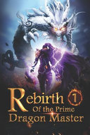 Rebirth of the Prime Dragon Master 1