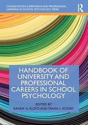 Handbook of University and Professional Careers in School Psychology
