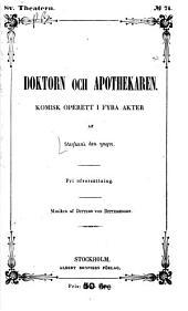 Doktorn och apothekaren: Komisk operett i fyra akter