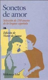 Sonetos de amor: Selección de 150 sonetos de la lengua española