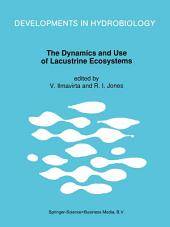 The Dynamics and Use of Lacustrine Ecosystems: Proceedings of the 40-Year Jubilee Symposium of the Finnish Limnological Society, held in Helsinki, Finland, 6–10 August 1990