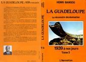 La Guadeloupe: Tome 1 : Histoire de la colonisation de l'île, 1492-1848
