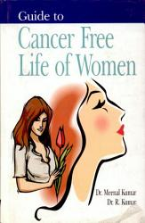 Guide To Cancer Free Life Of Women Book PDF