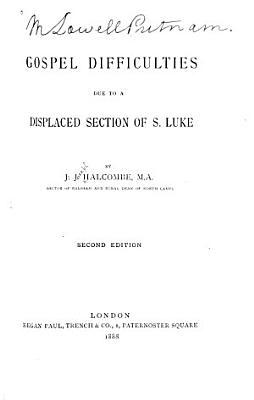 Gospel Difficulties Due to a Displaced Section of S  Luke PDF