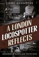 A London Locospotter Reflects