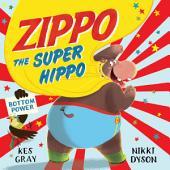 Zippo the Super Hippo: Volume 1