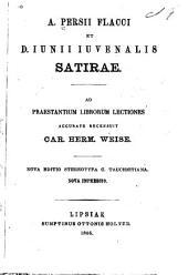 A. Persii Flacci et D. Iunii Iuvenalis Satirae ...