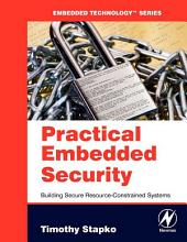 Practical Embedded Security: Building Secure Resource-Constrained Systems