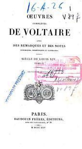 Oeuvres complètes de Voltaire: avec des remarques et des notes historiques, scientifiques et littéraires. Siècle de Louis XIV.