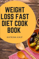 Weight Loss Fast Diet Cookbook Book PDF