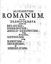 GA kaí W. Alphabeta ac notæ diversarum linguarum pene septuaginta tum & Versiones orationis Dominicæ prope centum [and other works] cum præfatione [by S.G. Starcke: Volume 1