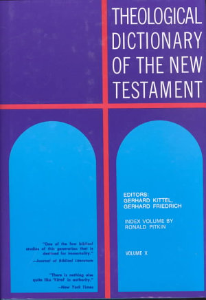 Theological Dictionary of the New Testament  Volume X