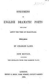 Specimens of English Dramatic Poets: Who Lived about the Time of Shakespeare. With Notes