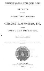 Consular Reports: Commerce, Manufactures, Etc, Volume 1
