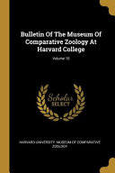 Bulletin Of The Museum Of Comparative Zoology At Harvard College; Volume 10