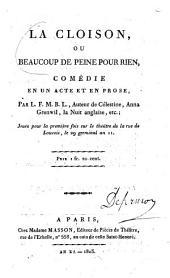 La cloison ou beaucoup de peine pour rien comédie en un acte et en prose par L. F. M. B. L.,..., jouée pour la première fois sur le théâtre de la rue Louvois le 29 germinal an II