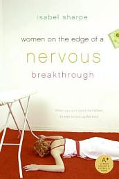 Women on the Edge of a Nervous Breakthrough