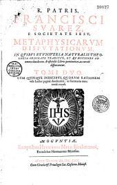 Metaphysicarum disputationum in quibus et universa naturalis theologia ordinate traditur et quaestiones ad omnes duodecim Aristotelis libros pertinentes accurate disputantur