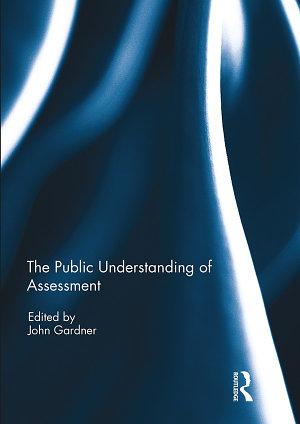 The Public Understanding of Assessment