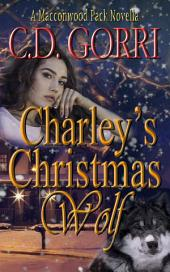"Charley""s Christmas Wolf: A Macconwood Pack Novel"